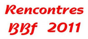 Rencontres BBF 2011 !